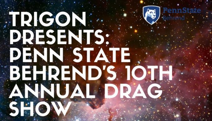 PSU Behrend: 10th Annual Drag Show @ Penn State Behrend - McGarvey Commons | Erie | Pennsylvania | United States