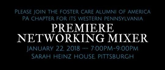 Pittsburgh: Foster Care Alumni of America, PA Chapter, Premiere Networking Mixer @ Sarah Heinz House | Pittsburgh | Pennsylvania | United States